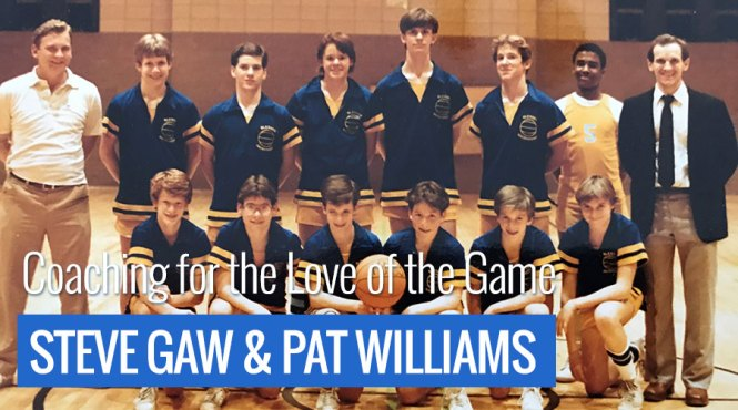 Steve Gaw and Pat Williams: Coaching for the Love of the Game