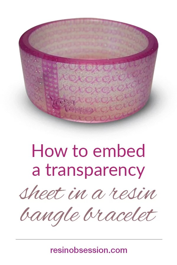 How to embed a transparency sheet in a resin bangle bracelet