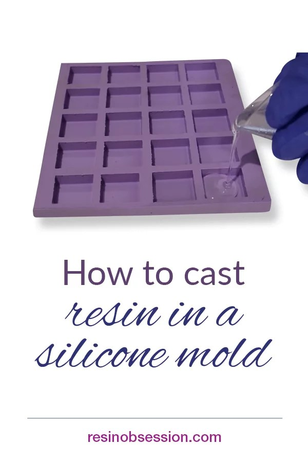 How to cast resin into a silicone mold