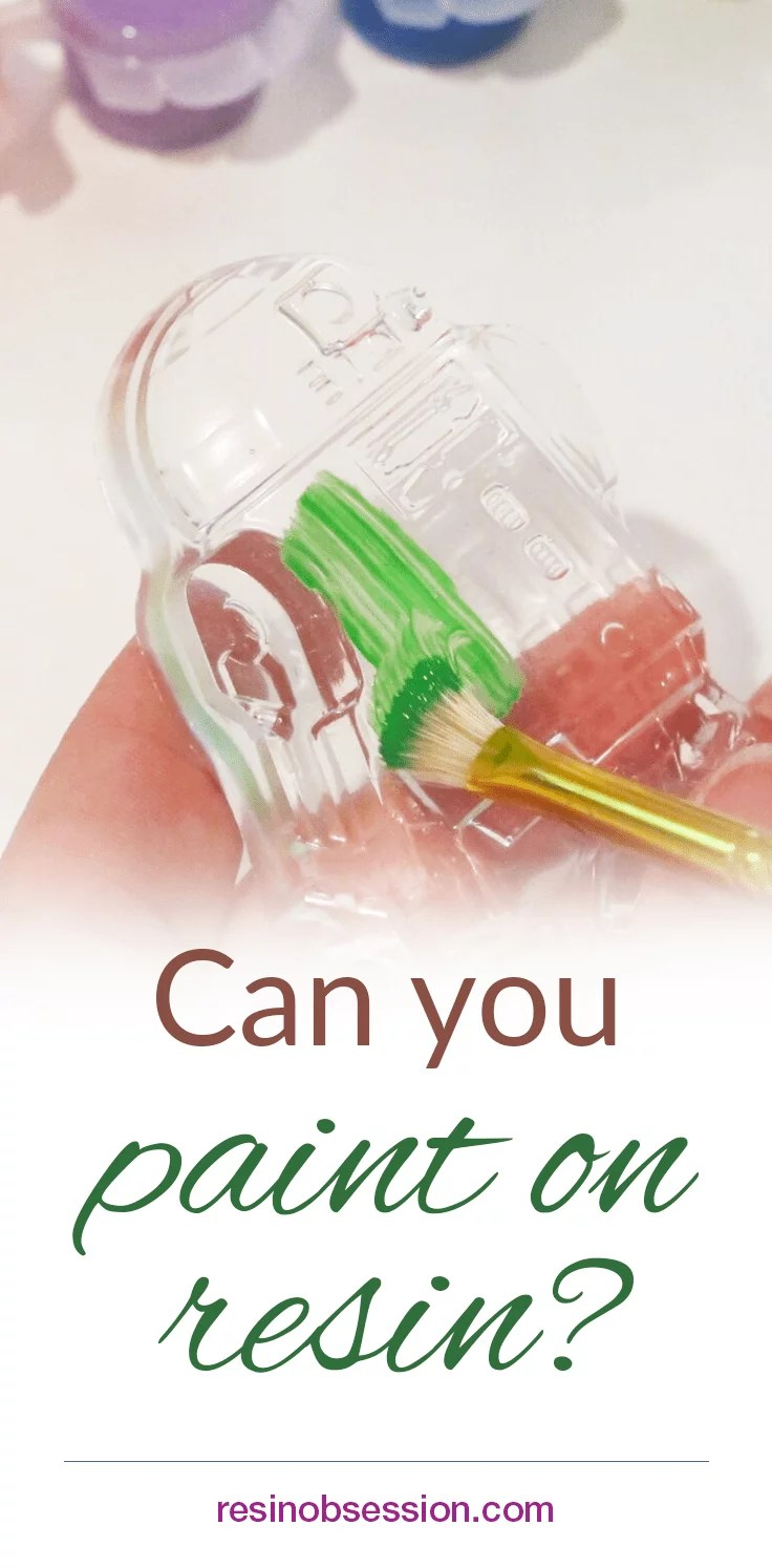 Can you paint on resin?