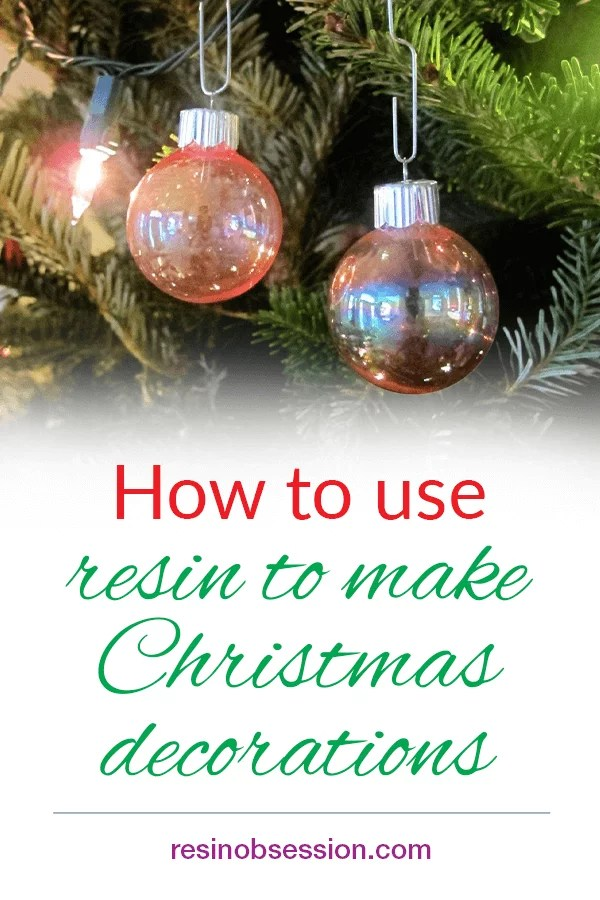 Using resin to make Christmas decorations