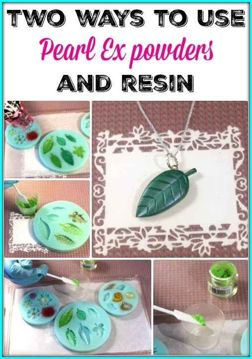 Two ways to use Pearl Ex powders and resin in a silicone mold