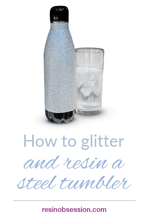 How to glitter and resin a tumbler