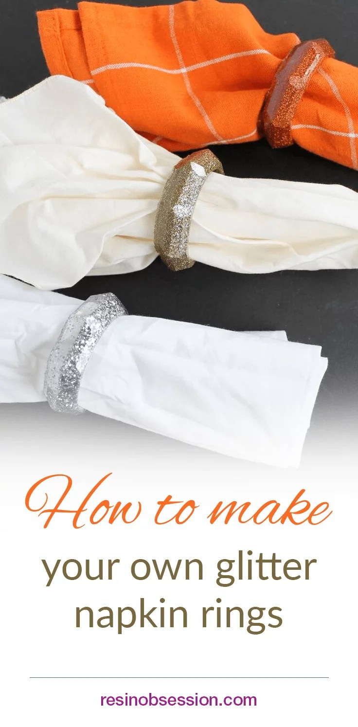 How to make your own glitter resin napkin rings