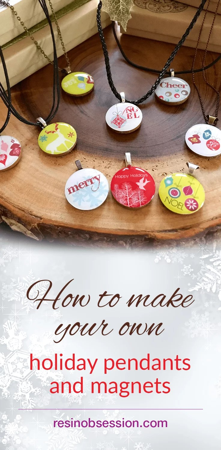 how to make your own Christmas holiday pendants and magnets with resin