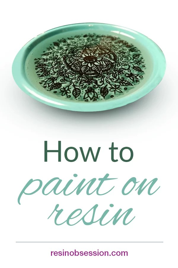 How to paint on resin