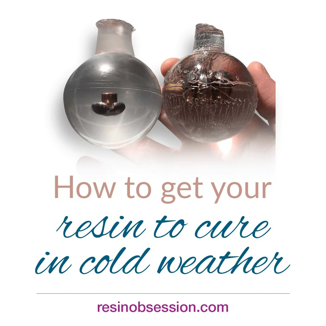 how to get your resin to cure in cold weather