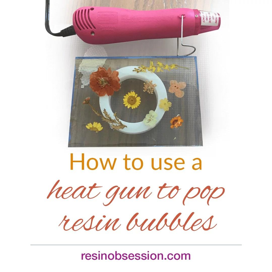 resin heat gun advice
