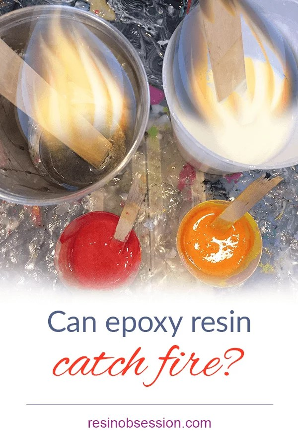 can epoxy resin catch fire