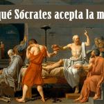 ¿Por qué Sócrates acepta la muerte?