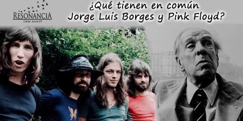 Qué tienen en común Jorge Luis Borges y Pink Floyd - Rimas de Beckquer