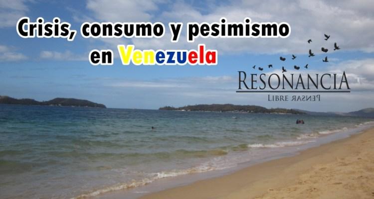 Crisis consumo y pesimismo en Venezuela - Intensidad