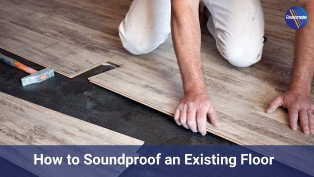 How to soundproof an existing floor header image