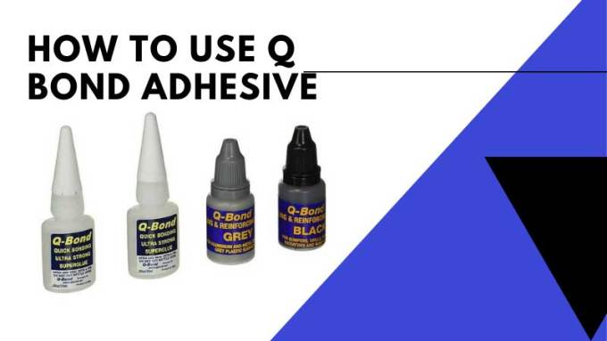 How to Use Q Bond Adhesive