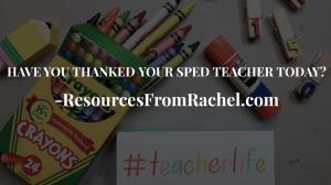 Thanks SPED Teachers!