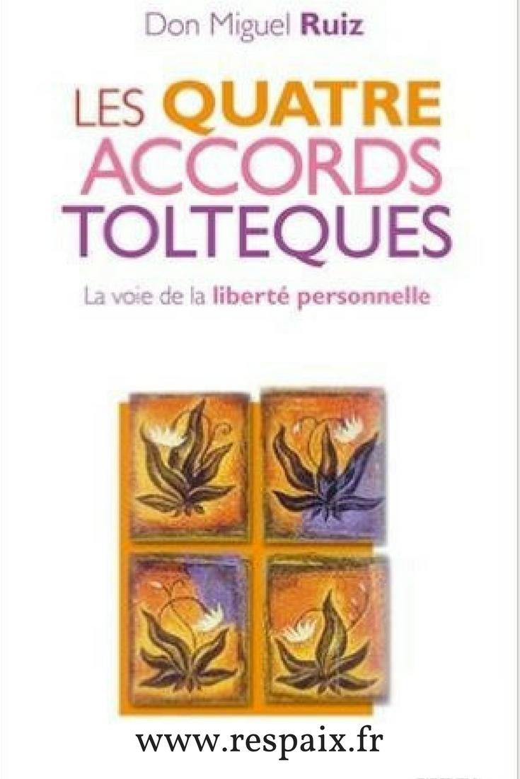Petit résumé des Quatre Accords Toltèques de Don Miguel Ruiz