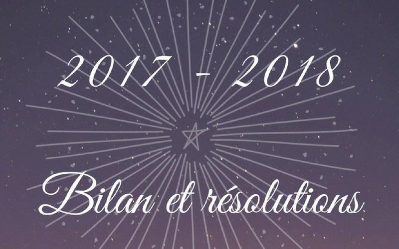 Mon bilan de l'année 2017 et mes bonnes résolutions pour 2018