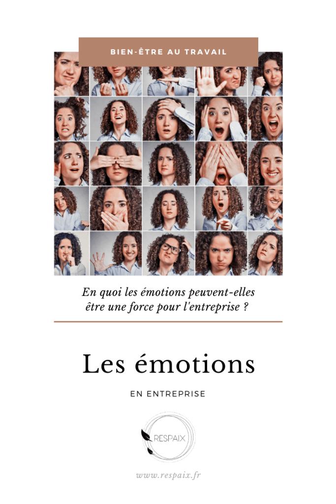Et si au lieu d'être une démonstration de faiblesse, les émotions étaient en réalité une force pour l'entreprise ?