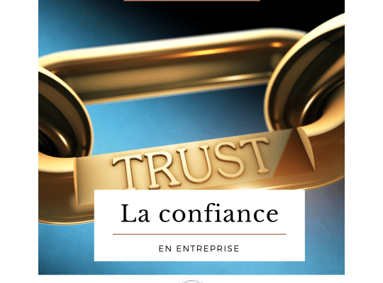 Comment instaurer un climat de confiance au sein d'une équipe pour la rendre plus performante.