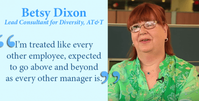 AT&T Lead Consultant for Diversity Betsy Dixon: I'm treated like every other employee, expected to go above and beyond as every other manager is.