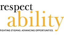 Respect Ability - Fighting Stigmas. Advancing Opportunities.