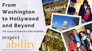 From Washington to Hollywood and Beyond: The Future of Americans with disabilities. Five images of people with disabilities, the Hollywood sign, Capitol Hill, and award statues