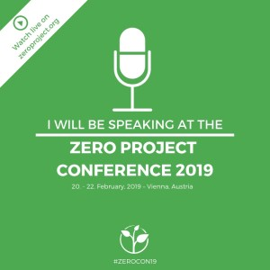 I will be speaking at the Zero Project Conference 2019