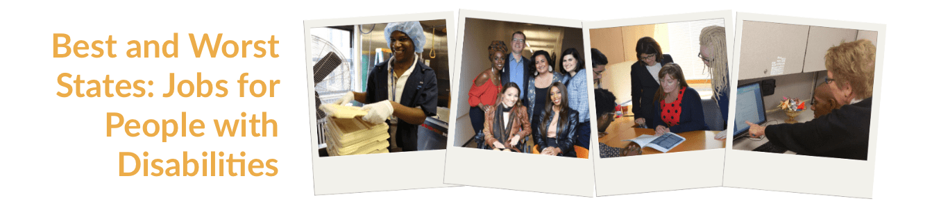 Four photos of diverse people with disabilities. Text: Best and Worst States Jobs for People with Disabilities 2019 Report