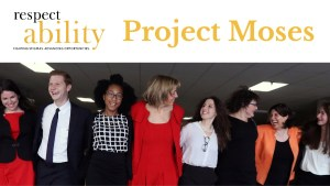 RespectAbility logo Fighting Stigmas Advancing Opportunities. Project Moses. RespectAbility Jewish staff and Fellows smile together with their arms around each other