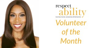 Andrea Jennings smiling in front of a white backdrop. Text: RespectAbility Volunteer of the Month.