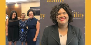Photos of Angelica Vega, Laka Mitiku Negassa and Evelyn Kelley smiling with their arms around each other at RespectAbility's Summit, and Angelica Vega smiling in front of the RespectAbility banner