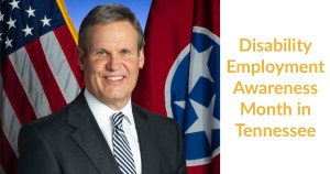 Tennessee Governor Bill Lee smiling in front of the state flag and an American flag. Text: Disability Employment Awareness Month in Tennessee