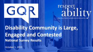 logos for GQR and RespectAbility. Text: Disability Community is Large, Engaged and Contested National Survey Results October 1 2019 Background image of an American flag from inside a memorial in D.C.