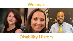 Headshots of Donna Walton, Candace Cable and Anthony Brown. Text: Webinar: Disability History