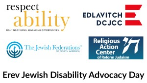 Logos for RespectAbility, Edlavitch DCJCC, The Jewish Federations of North America, and the Religious Action center of Reform Judaism. Text: Erev Jewish Disability Advocacy Day