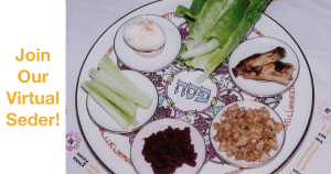 a seder plate with all six traditional items on it. Text: Join Our Virtual Seder!