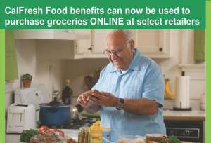 Flyer advertising that CalFresh Food benefits can now be used to purchase groceries online at select retailers. Photo of a man in his kitchen holding bread and a knife, making a sandwich.