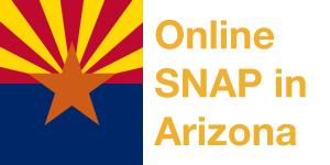 Arizona state flag. Text: Online SNAP in Arizona