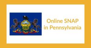 Pennsylvania state flag. Text: Online SNAP in Pennsylvania