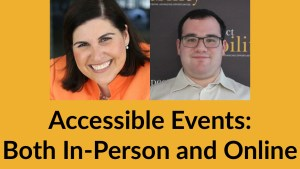 Headshots of Lauren Appelbaum and Eric Ascher. Text: Accessible Events: Both In-Person and Online