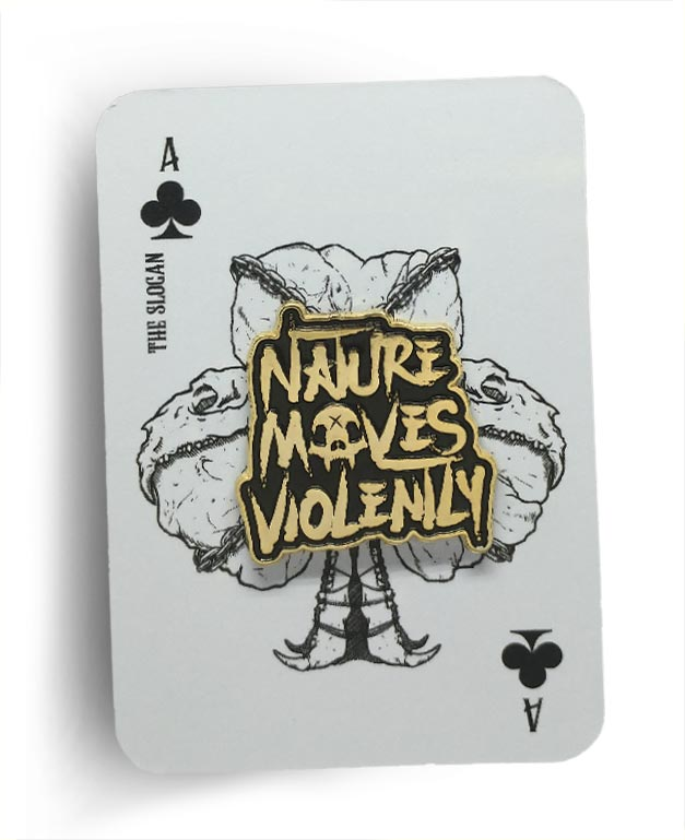 Nature Moves Violently Bear Knuckle Gold Die Struck Typographic Enamel Pin On Playing Card Backer By Respect