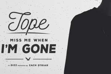 TOPE - Miss Me When Im Gone ft. Dizz