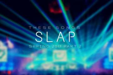These Songs Slap: Spring 2017 (Part 2) | Ft. AMF x Doozy x CHVSM x Sharps x BL3R & More!