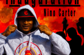 "Nino Carter Releases Debut Project ""Inauguration"""