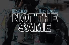 """iLL Chris & Jay Park Link Up for Single """"Not the Same"""""""