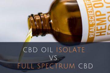 CBD Oil Isolate VS Full Spectrum CBD