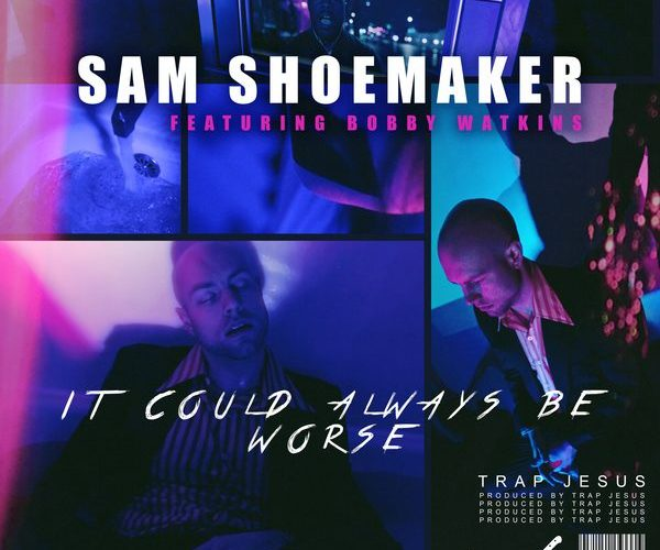 """Sam Shoemaker Reminds Himself """"It Could Always Be Worse"""" In New Single"""