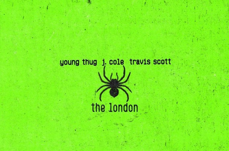"""Young Thug Teams Up With J. Cole and Travis Scott For """"The London"""""""