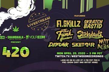 Shambhala Music Festival, Westwood Recordings, and Your EDM Hosting 420 Live Stream Featuring 7 High Quality Artists