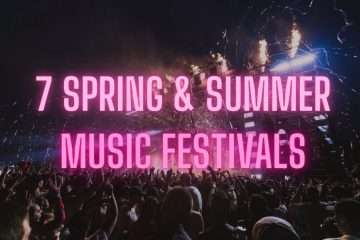7 Electronic Music Festivals You Should Attend This Spring and Summer